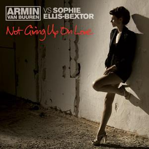 ARMIN vs SOPHIE ELLIS BEXTOR VAN BUUREN - Not Giving Up On Love