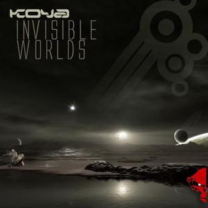 KOYA - Invisible Worlds