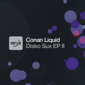 LIQUID, Conan - Disko Sux EP II