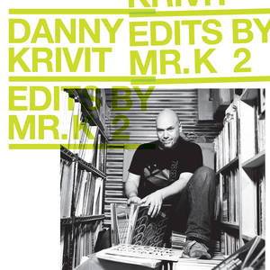 KRIVIT, Danny/VARIOUS - Edits By Mr K Vol 2: Music Of The Earth (unmixed tracks)