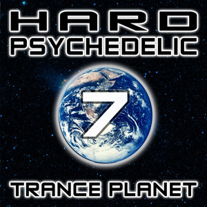 VARIOUS - Hard Psychedelic Trance Planet Vol 7