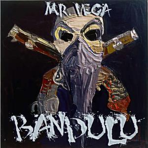 MR VEGA - Bandulu