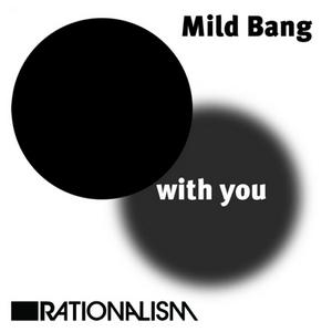 MILD BANG - With You