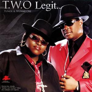 TWO LEGIT - Tunde & Wunmi Obe