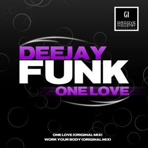 DEEJAY FUNK - One Love