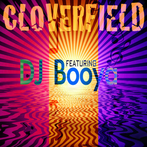 CLOVERFIELD/DJ BOOYA - Eternal