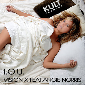 VISION X feat ANGIE NORRIS - IOU