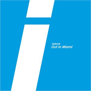 SEBROK - Out In Miami