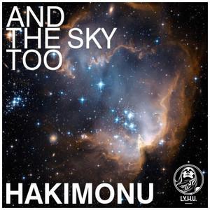 HAKIMONU - And The Sky Too