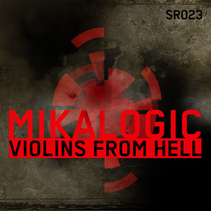 MIKALOGIC - Violins From Hell