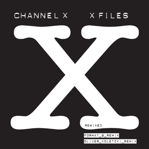 CHANNEL X - X Files (remixed)
