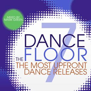 GREEN, Mark/VARIOUS - The Dance Floor: Vol 7