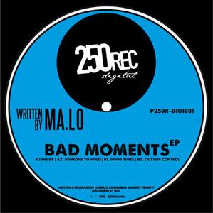 MA LO - Bad Moments EP