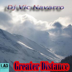 DJ VIC NAVARRO - A Greater Distance
