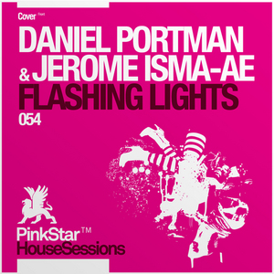 ISMA AE, Jerome/DANIEL PORTMAN feat MAX C - Flashing Lights