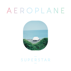 AEROPLANE - Superstar