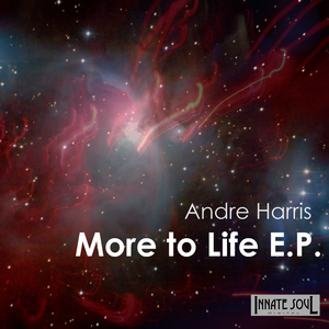 HARRIS, Andre - More To Life EP
