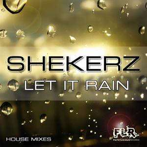 SHEKERZ - Let It Rain (house mixes)