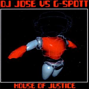 DJ Jose vs G SPOTT - House Of Justice