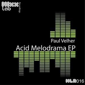 VELHER, Paul - Acid Melodrama EP