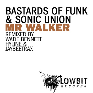SONIC UNION/BASTARDS OF FUNK - Mr Walker
