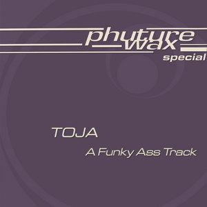 TOJA - A Funky Ass Track