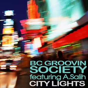 BC GROOVIN SOCIETY feat A SALIH - City Lights