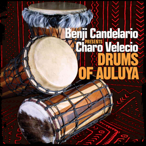 CANDELARIO, Benji presents CHARO VELECIO - Drums Of Auluya (The remixes)
