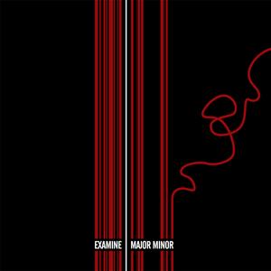 EXAMINE - Major Minor