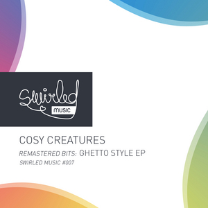 COSY CREATURES - Remastered Bits: Ghetto Style EP