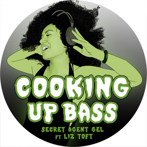 SECRET AGENT GEL - Cooking Up Bass EP