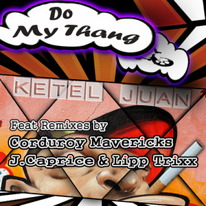 JUAN, Ketel - Do My Thang