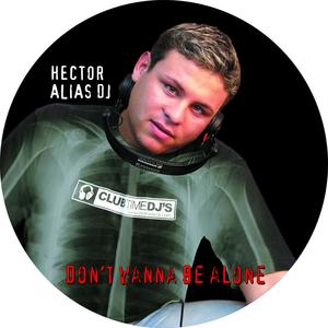 ALIAS, Hector - Don't Wanna Be Alone