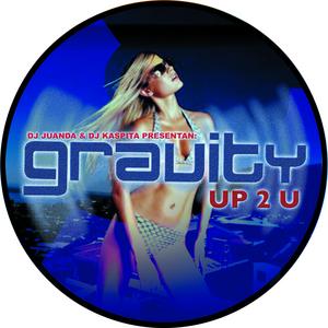 GRAVITY - Up 2 U