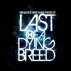 TEKNIK & DOSE & MENACE & VICIOUS CIRCLE/GREMLINZ & ANILE - Last Of A Dying Breed (Album Sampler)