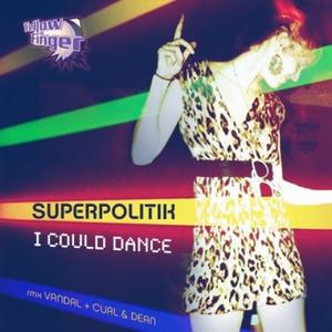 SUPERPOLITIK - I Could Dance