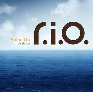 RIO - Shine On