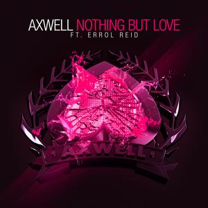 AXWEL feat ERROL REIDL - Nothing But Love