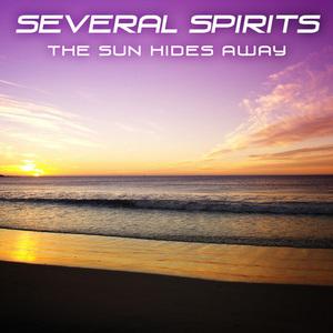 SEVERAL SPIRITS - The Sun Hides Away