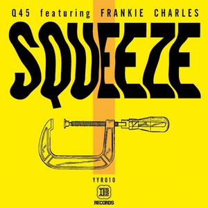 Q45 feat FRANKIE CHARLES - Squeeze