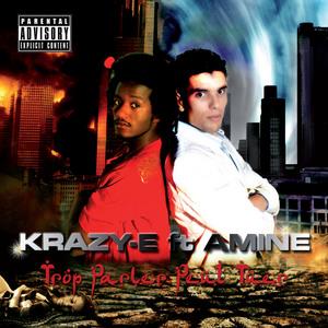 KRAZY E feat AMINE - Trop Parler Peut Tuer