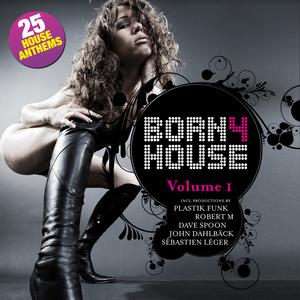 VARIOUS - Born 4 House: Volume 1