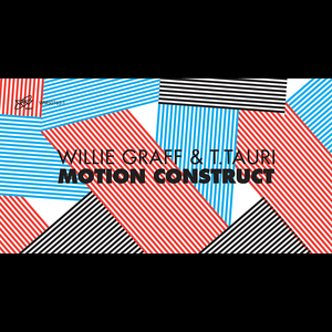 GRAFF, Willie/T TAURI - Motion Construct