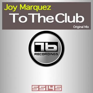 MARQUEZ, Joy - To The Club