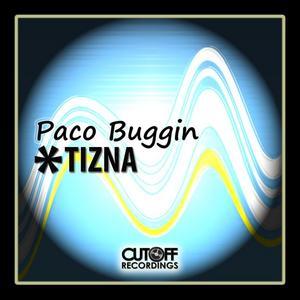 BUGGIN, Paco - Tizna