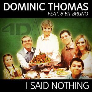 THOMAS, Dominic feat 8 BIT BRUNO - I Said Nothing EP