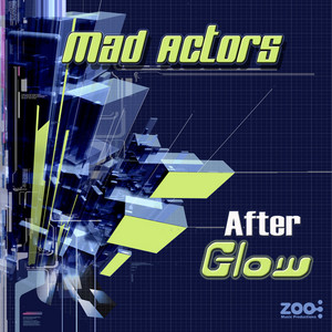 MAD ACTORS - After Glow