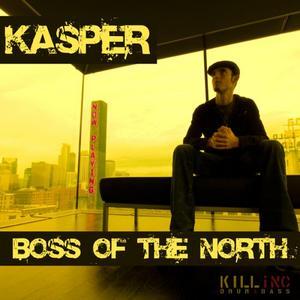 KASPER - Boss Of The North