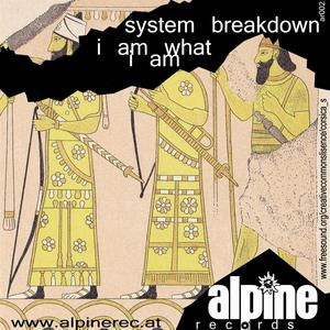SYSTEM BREAKDOWN - I Am What I Am EP