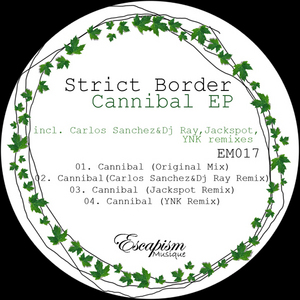 STRICT BORDER - Cannibal EP